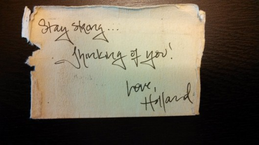 """Stay Strong... Thinking of you!"" Love, Holland"